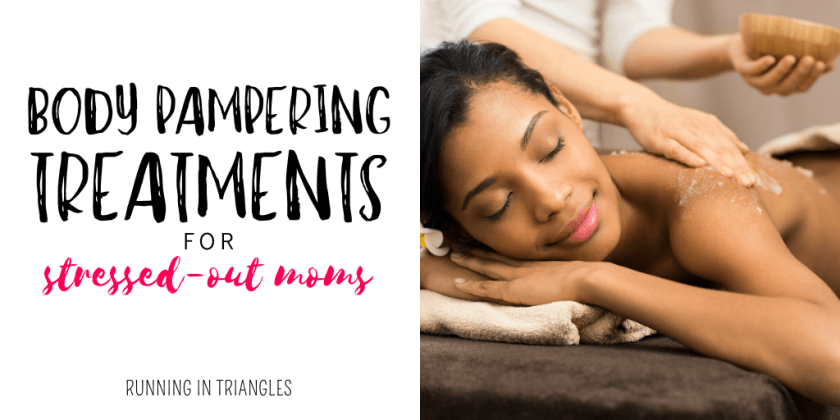 Body Pampering Treatments for Stressed Out Moms