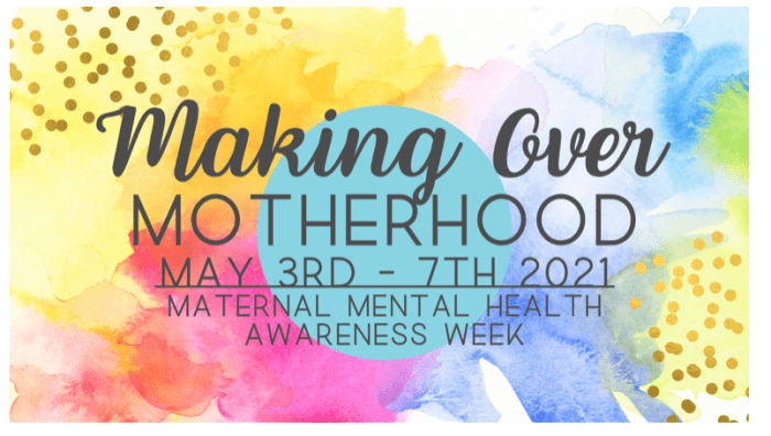 Maternal Mental Health Awareness Week