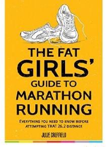 Fat Girls Guide to marathon running