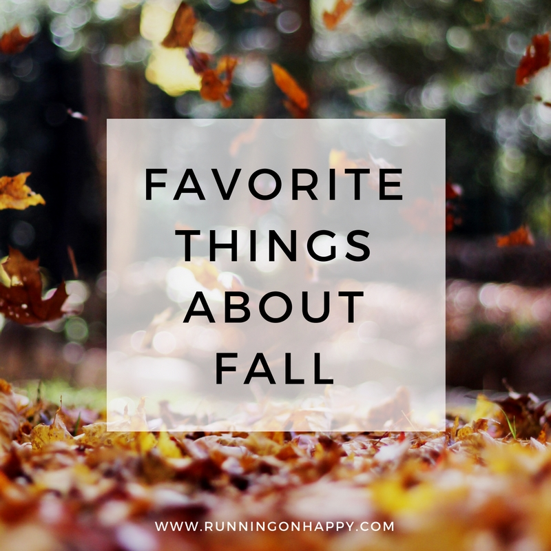 Favorite Things About Fall   Running on Happy