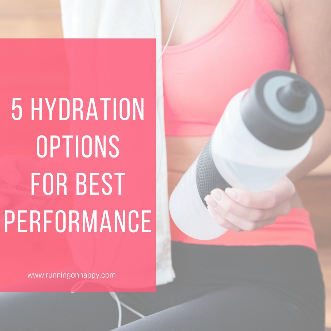 Five Hydration Options for Best Performance   Running on Happy