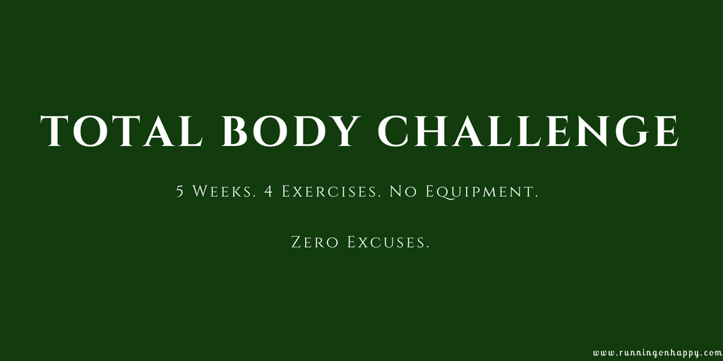 Five Reasons YOU Should Take the Total Body Challenge! | Running on Happy
