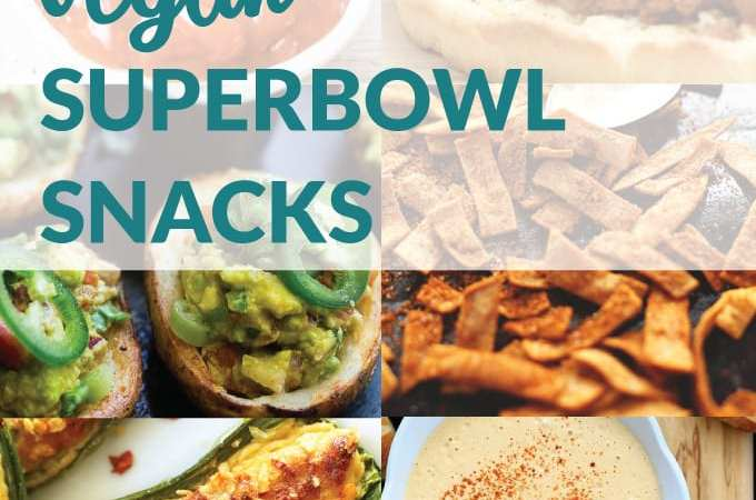 14 Healthy(ish) Vegan Super Bowl Snacks