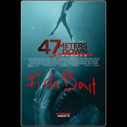 47 meters down 2 uncaged fishbait meme