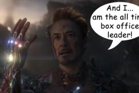 Avengers: Endgame - And I, am the all time box office leader.