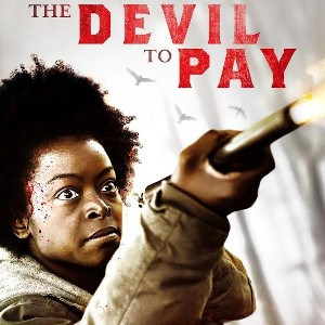 Indie Movie Review -- The Devil to Pay