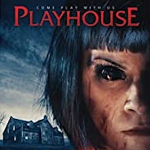 Horror Indie Movie Review – Playhouse