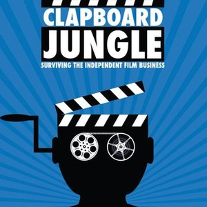 Indie Documentary Review – Clapboard Jungle: Surviving the Independent Film Business