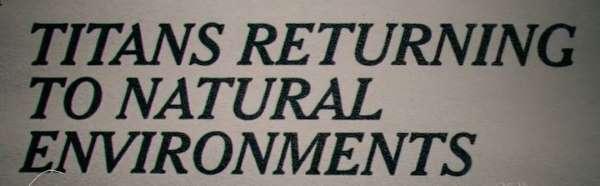 Titans returning to natural environments.