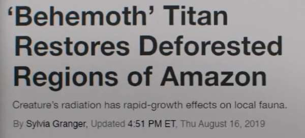 'Behemoth' Titan restores deforested regions of the Amazon. Creature's radiation has rapid-growth effects on local fauna.