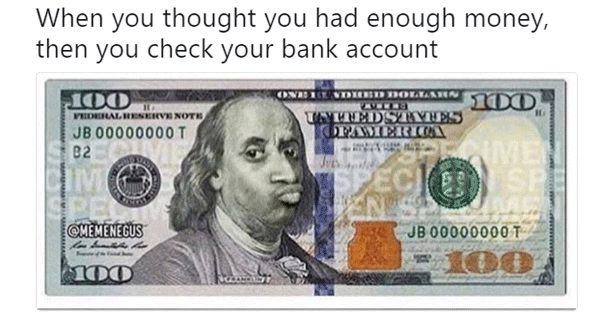 38 Broke Af Memes That Are Almost As Funny As Your Bank Account