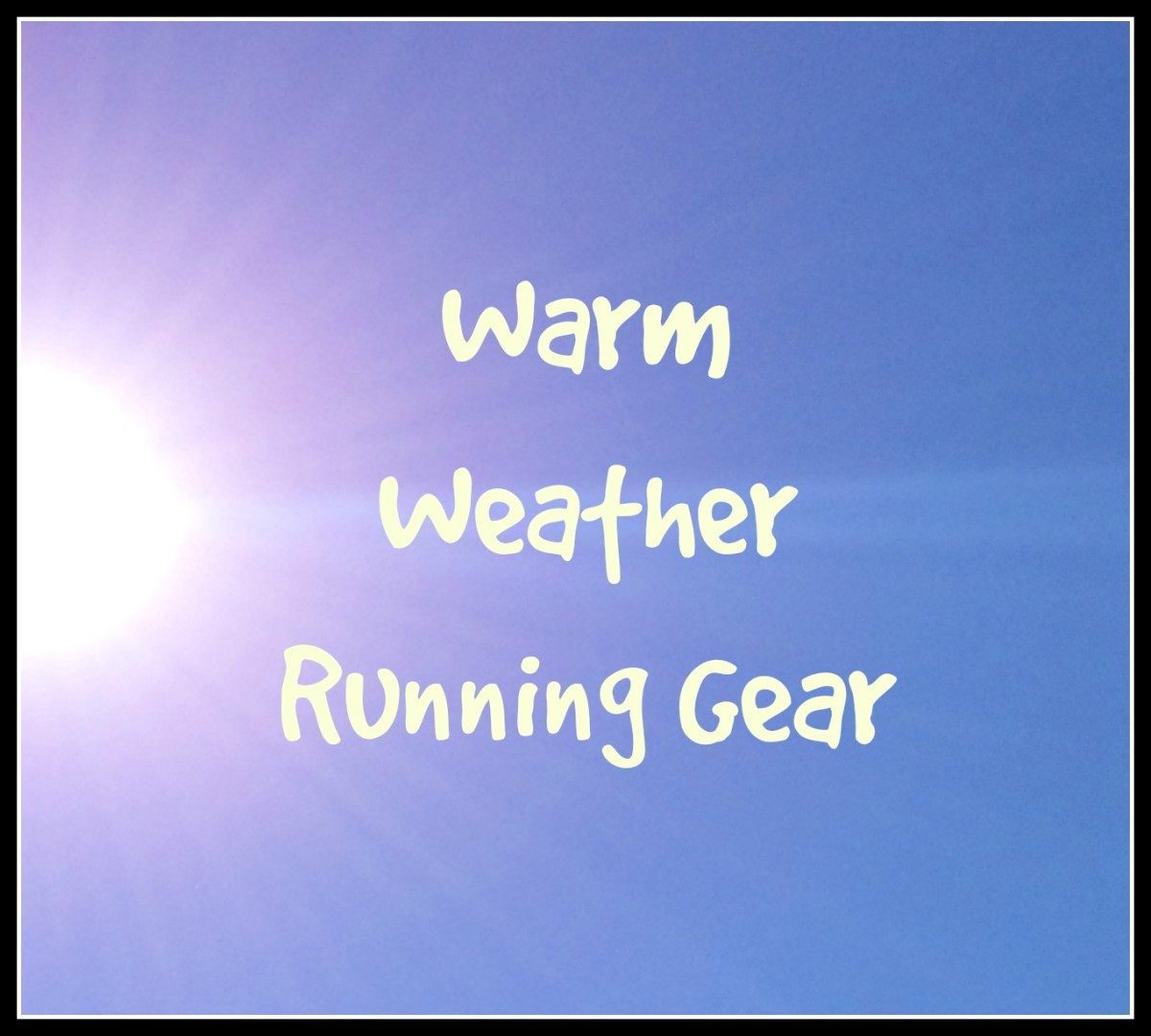 TotR: Warm Weather Running Gear