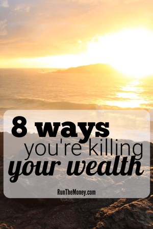 killing your wealth