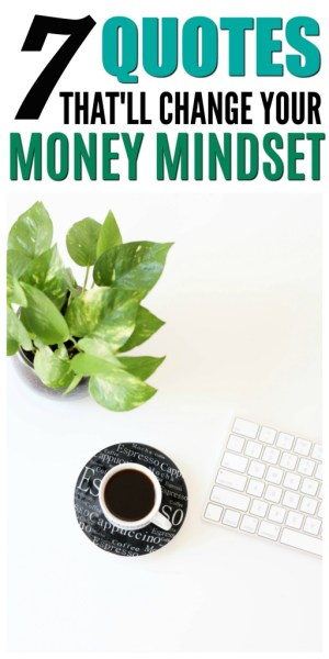 7 quotes that will change your money mindset