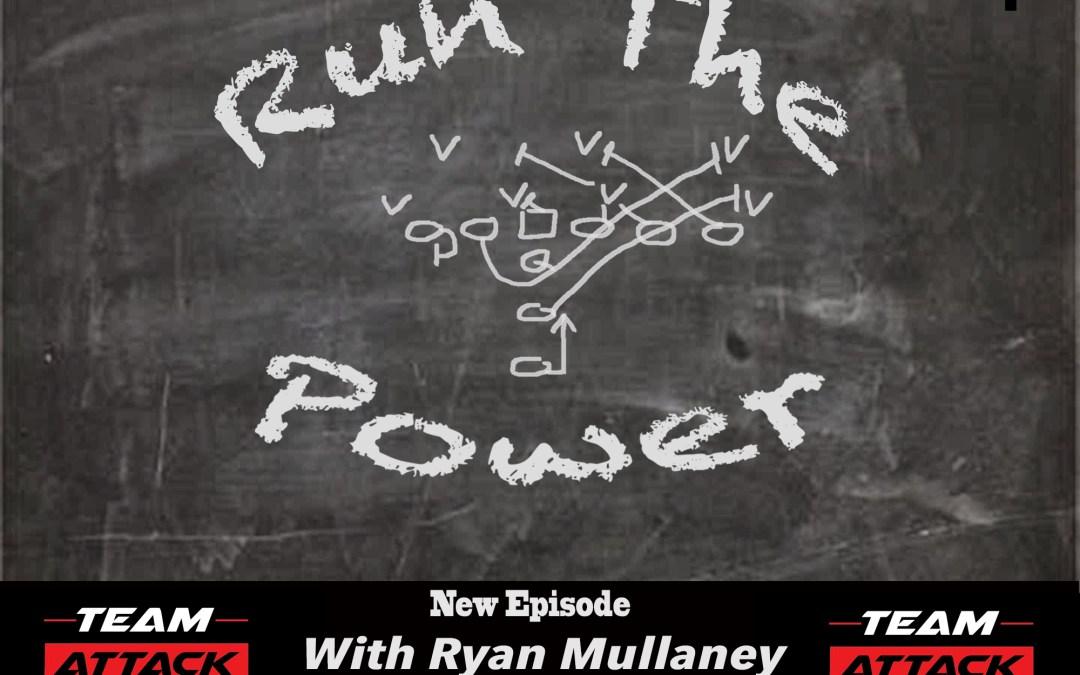 """Episode 003 Coach Ryan Mullaney"" Run The Power : A Football Coach's Podcast"