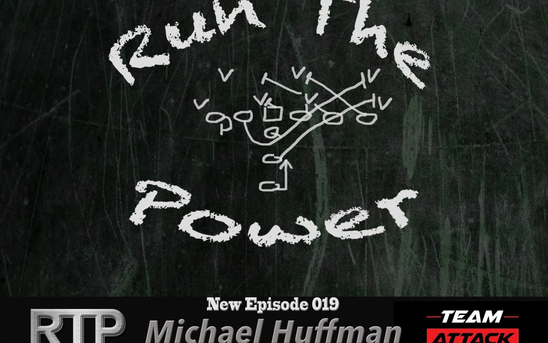 """Michael Huffman – Developing a Championship Program at Bellevue West Nebraska EP 019"" Run The Power : A Football Coach's Podcast"