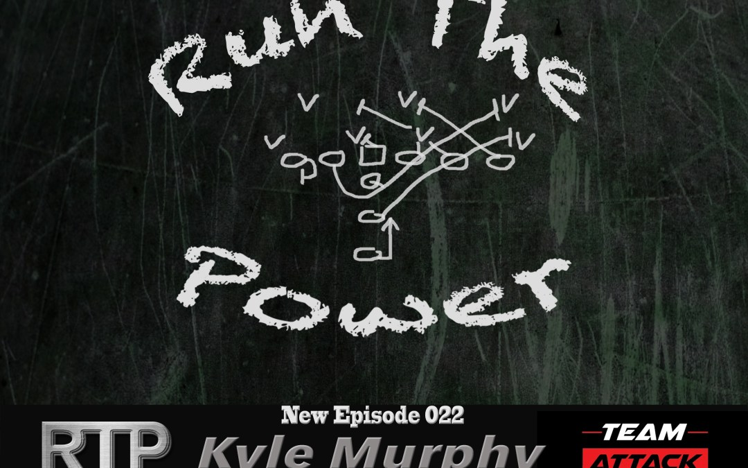 """""""Kyle Murphy – Being Team Captain at Arizona State with Pat Tillman EP 022"""" Run The Power : A Football Coach's Podcast"""