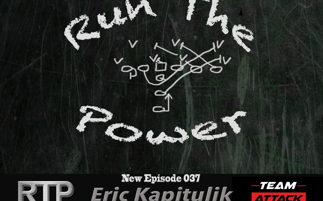 """Eric Kapitulik – Developing Leadership & Ownership with Players & Staff EP 037"" Run The Power : A Football Coach's Podcast"