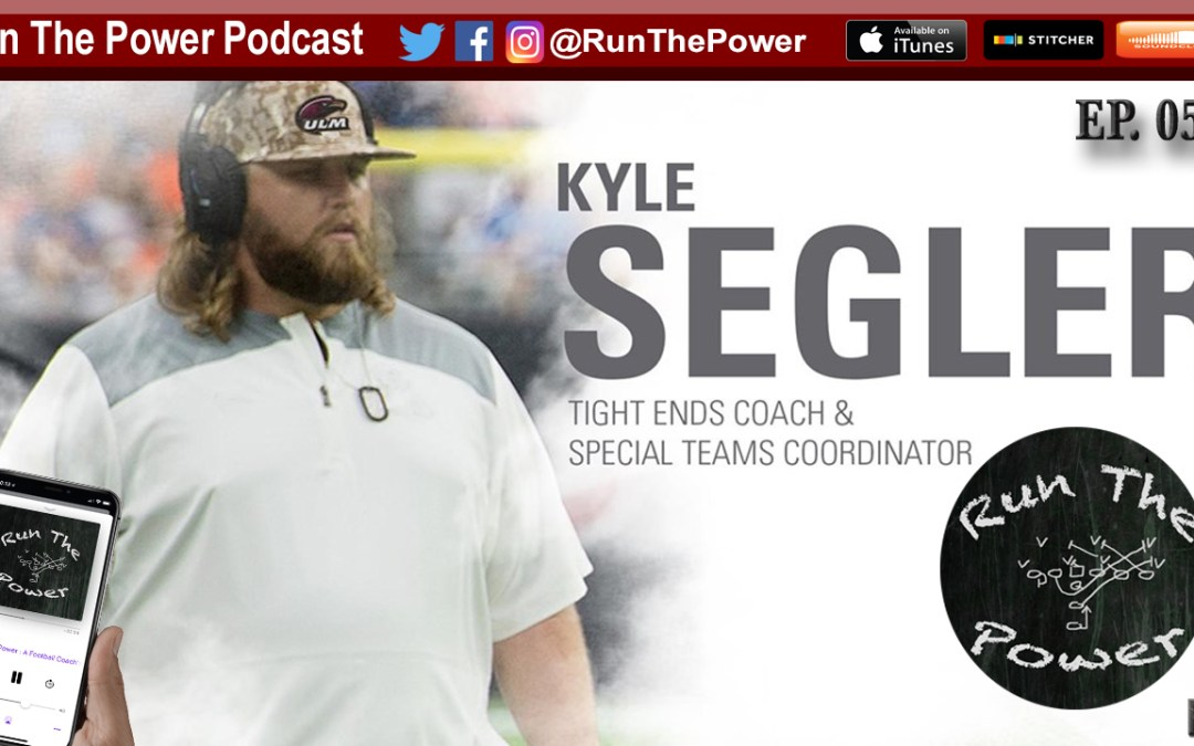 """Kyle Segler – Developing TE Bodies in Your Program EP 053"" Run The Power : A Football Coach's Podcast"