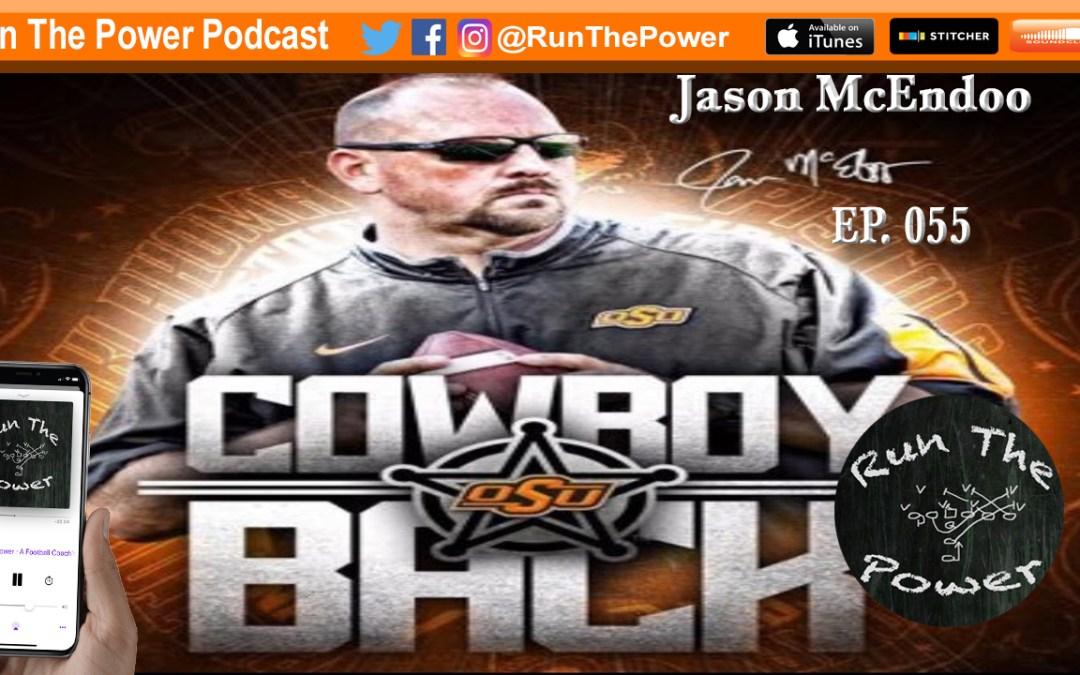 """Jason McEndoo – Coaching Cowboy Backs at Oklahoma State EP 056"" Run The Power : A Football Coach's Podcast"