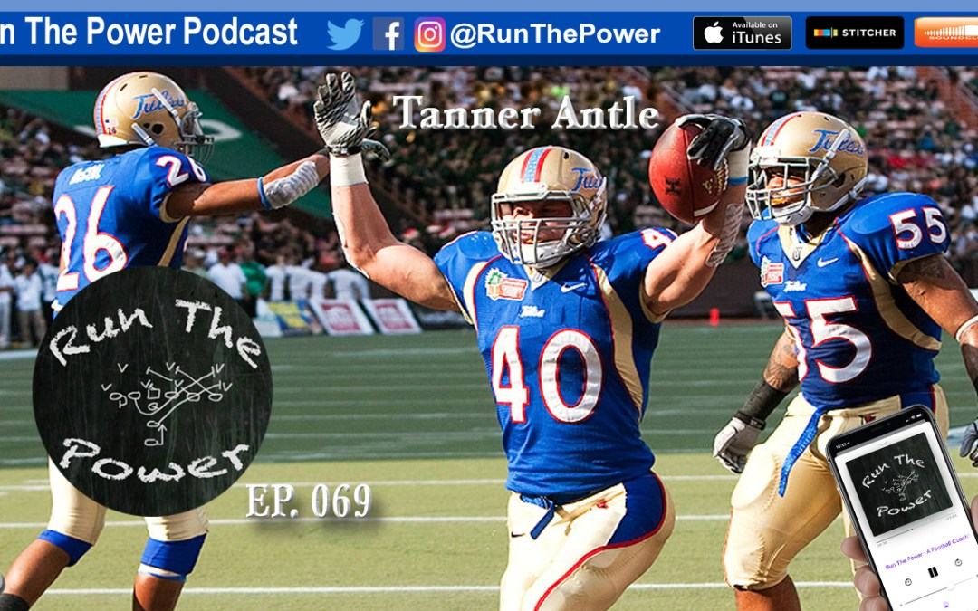 """""""Tanner Antle –  EP 069"""" Run The Power : A Football Coach's Podcast"""