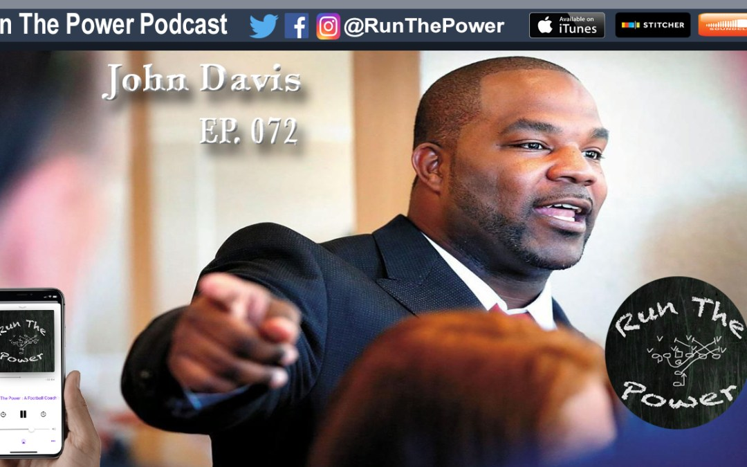 """John Davis – Unique Opportunity for Collegiate Football Players at Apprentice School EP 072"" Run The Power : A Football Coach's Podcast"