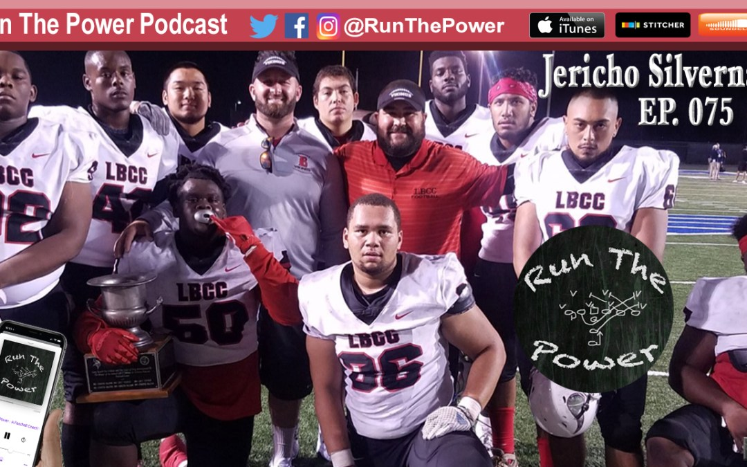 """""""Jericho Silvernail –  Owning Your Situation as A Coach & Man EP 075"""" Run The Power : A Football Coach's Podcast"""