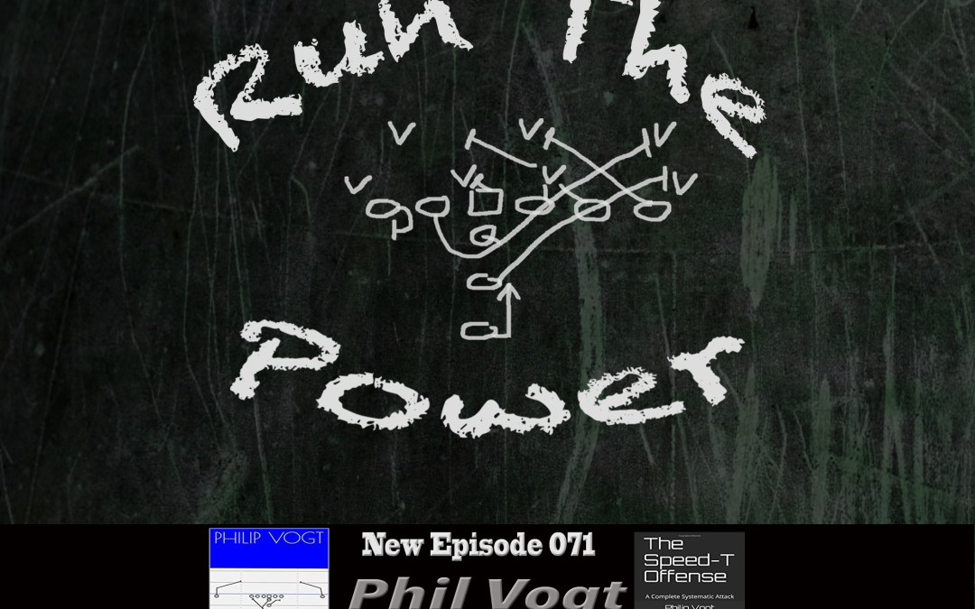 """Phil Vogt – Installing the Wide Zone & The Speed T Offense EP 071"" Run The Power : A Football Coach's Podcast"