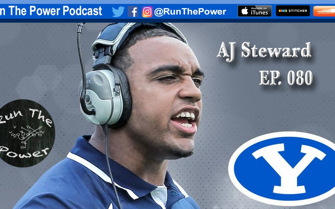 """AJ Steward – Coaching Running Backs at BYU EP 080"" Run The Power : A Football Coach's Podcast"