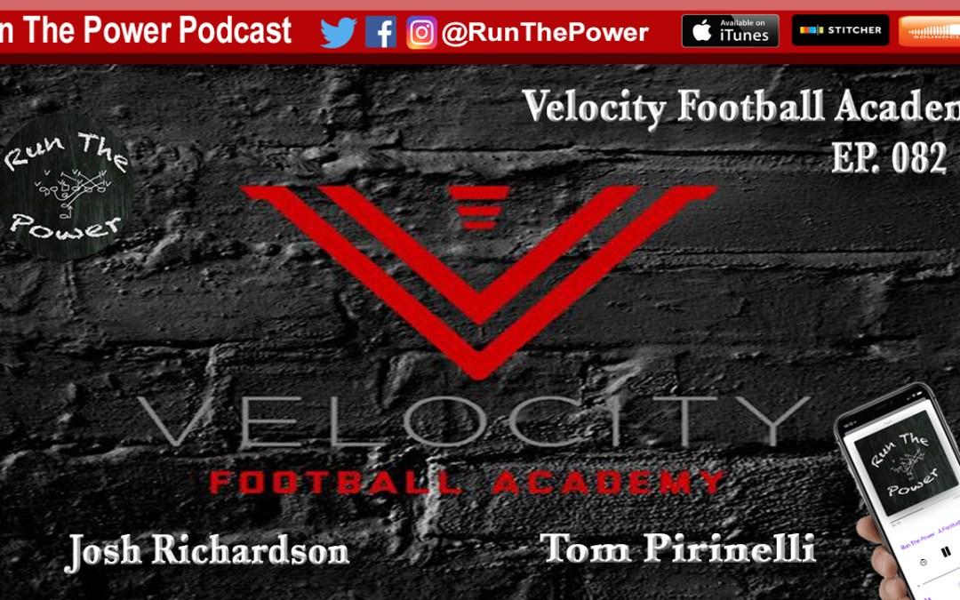 """""""Velocity Football Academy in Georgia EP 082"""" Run The Power : A Football Coach's Podcast"""
