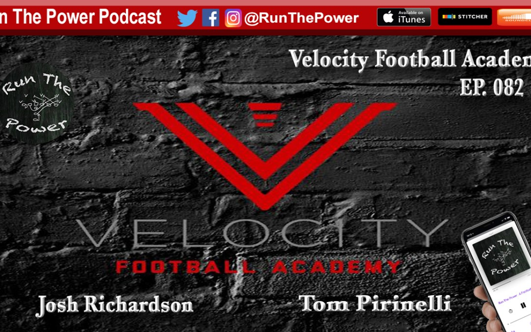 """Velocity Football Academy in Georgia EP 082"" Run The Power : A Football Coach's Podcast"