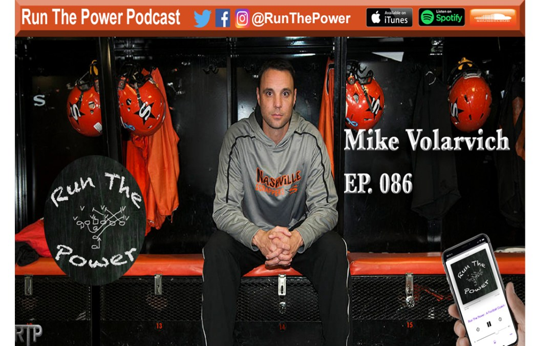 """""""Mike Volarvich – Scorched Earth Offense EP 086"""" Run The Power : A Football Coach's Podcast"""