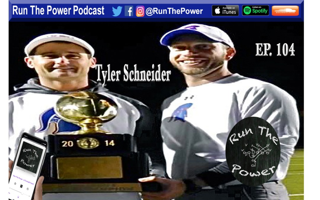 """""""Tyler Schneider – 4X State Champion OC at Bixby HS in Oklahoma Ep. 104"""" Run The Power : A Football Coach's Podcast"""