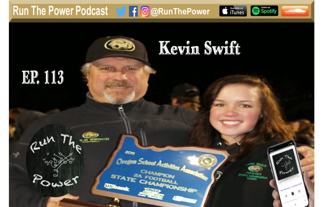 """Kevin Swift – Building A Rural Football Program Ep. 113"" Run The Power : A Football Coach's Podcast"