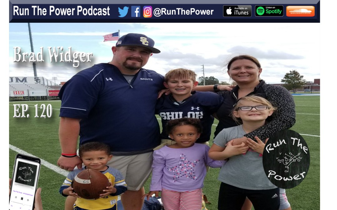 """Brad Widger – O-Line Coach at Shiloh Christian in Arkansas Ep. 120"" Run The Power : A Football Coach's Podcast"
