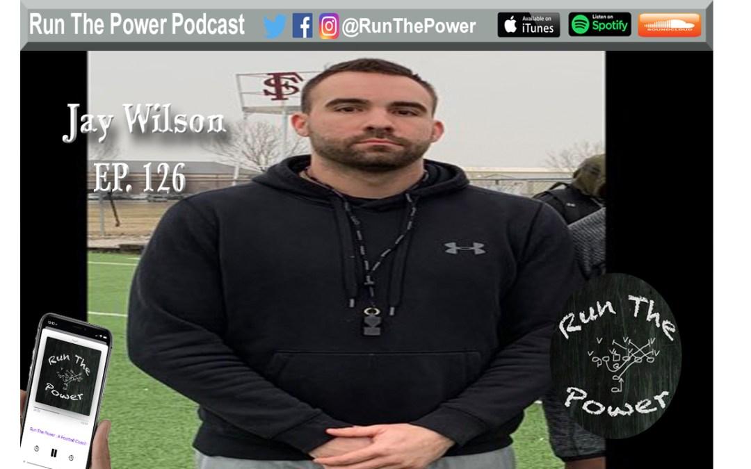 """Jay Wilson – Coaching & Recruiting DB's Ep. 126"" Run The Power : A Football Coach's Podcast"