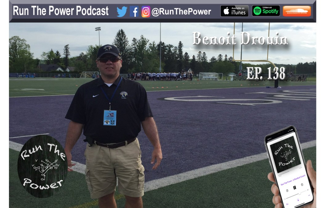 """Benoit Drouin – Coaching Football in Canada Ep. 138"" Run The Power : A Football Coach's Podcast"