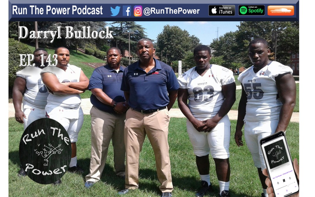 """Darryl Bullock – 87 National Champion & OL/DL Coach Ep. 143"" Run The Power : A Football Coach's Podcast"
