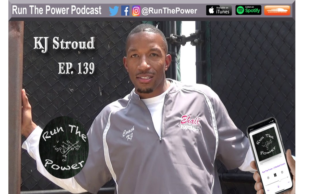 """KJ Stroud – From NFL Receiver to OC Ep. 139"" Run The Power : A Football Coach's Podcast"