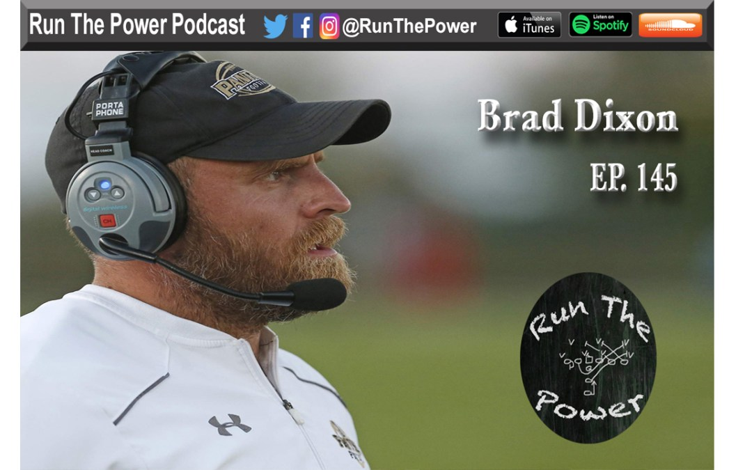 """Brad Dixon – Using a Unique Weekly Practice Schedule Ep. 145"" Run The Power : A Football Coach's Podcast"