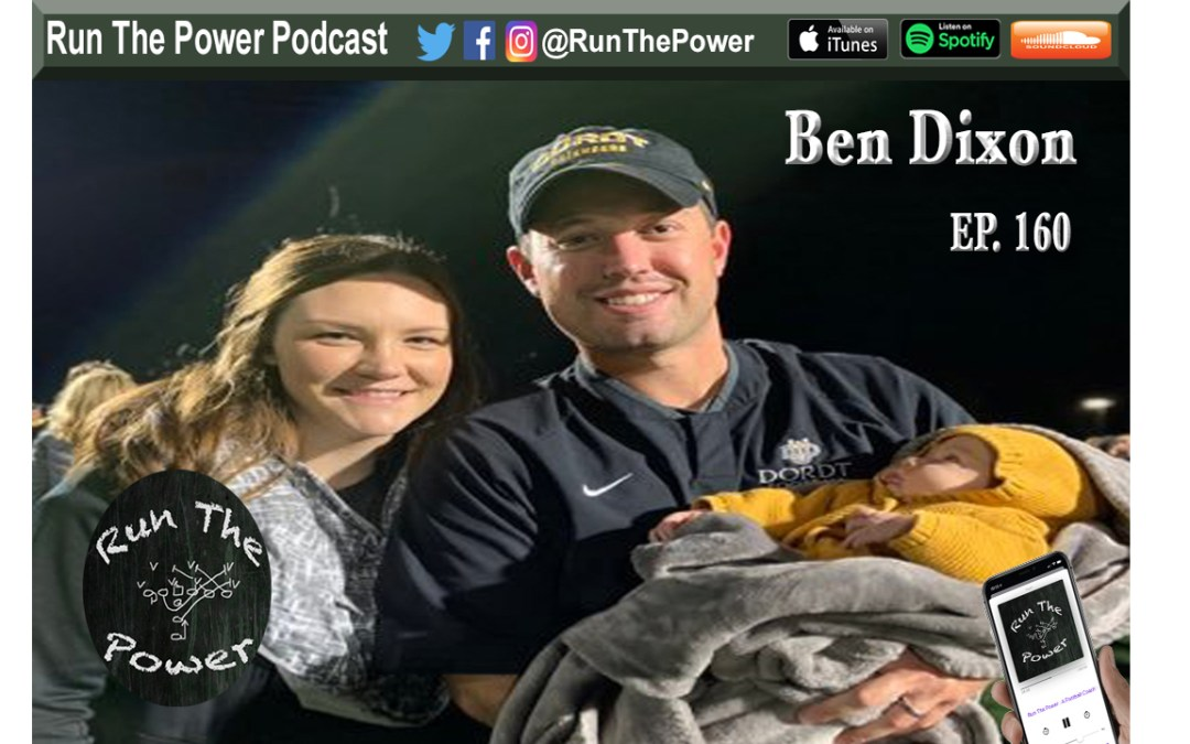 """Ben Dixon – Instilling Ownership & Trust in Your Athletes Ep. 160"" Run The Power : A Football Coach's Podcast"