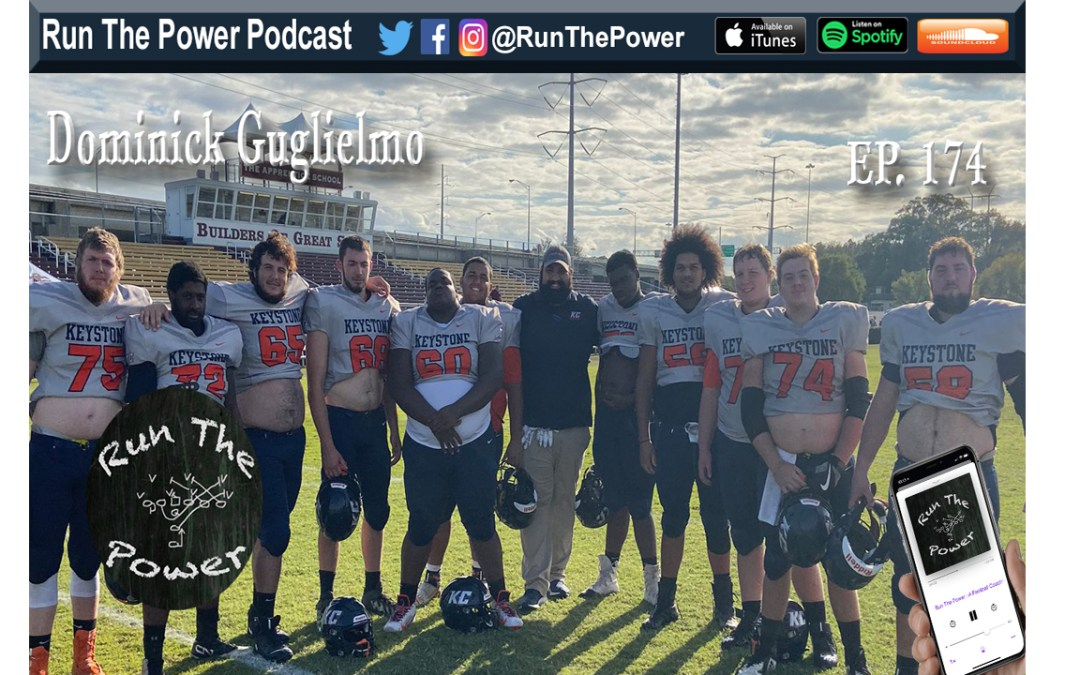 """Dominick Guglielmo – Developing & Recruiting an O-Line From Scratch Ep. 174"" Run The Power : A Football Coach's Podcast"