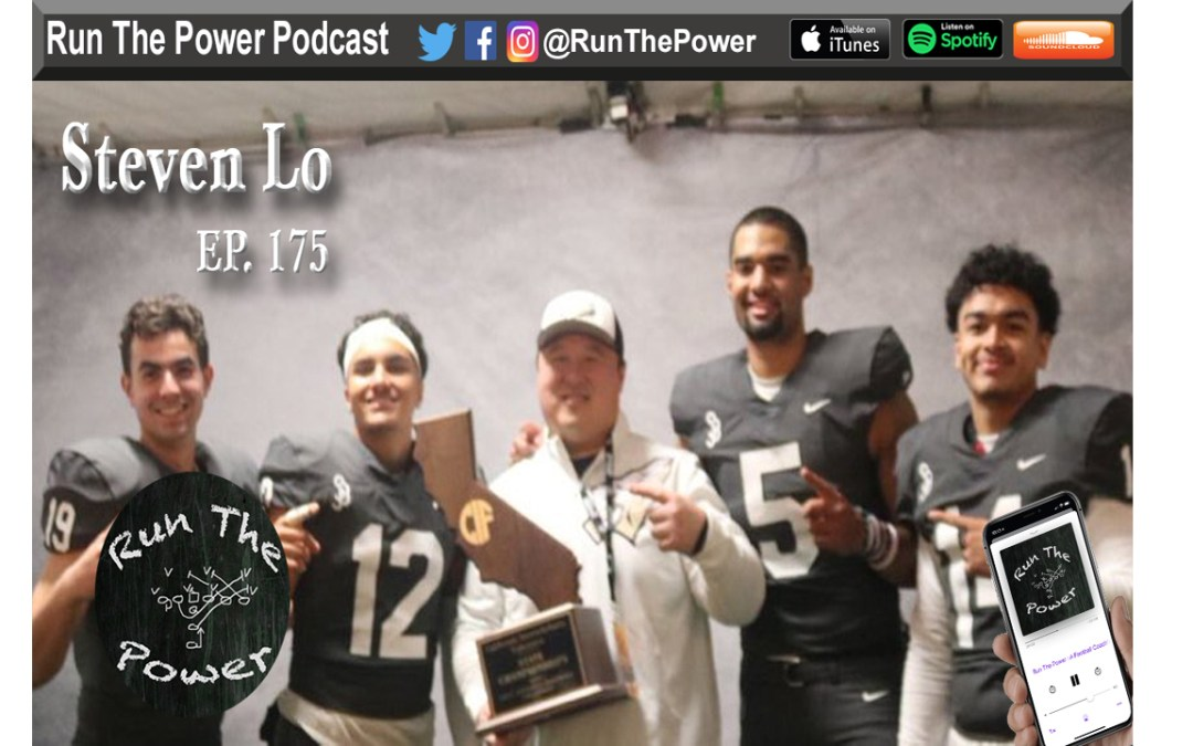 """Steven Lo – OC National Champions St. John Bosco Ep. 175"" Run The Power : A Football Coach's Podcast"
