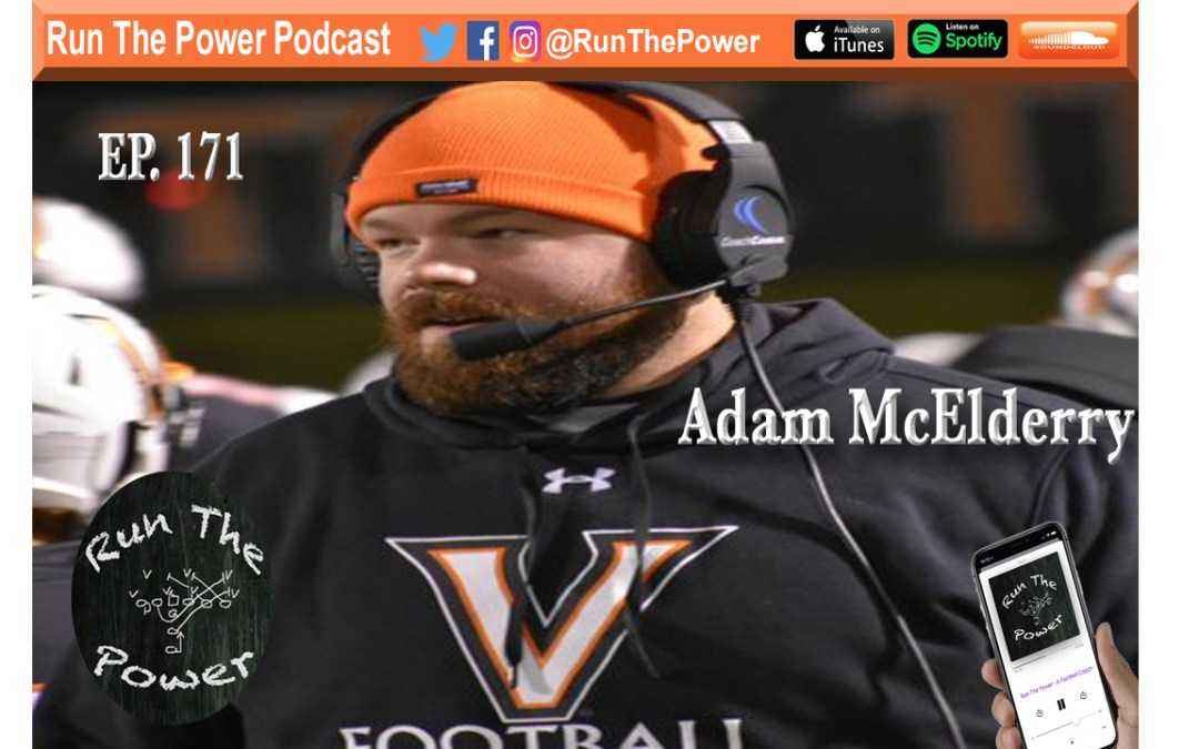 """Adam McElderry – G Lead & Wide Zone Ep. 171"" Run The Power : A Football Coach's Podcast"