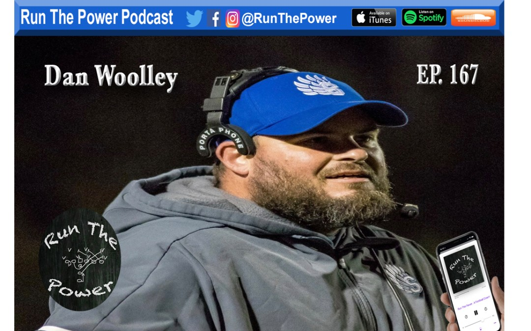 """Dan Woolley – Transitioning from HC to OC Ep. 167"" Run The Power : A Football Coach's Podcast"