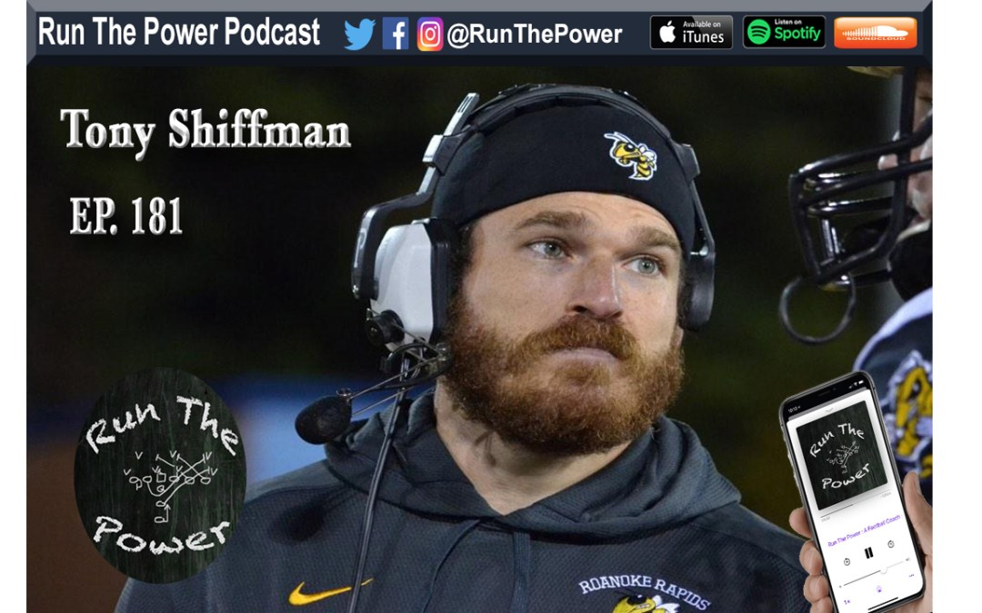"""Tony Shiffman – OL Development, Indy Drills, Technique, & Game Planning Ep. 18"" Run The Power : A Football Coach's Podcast"