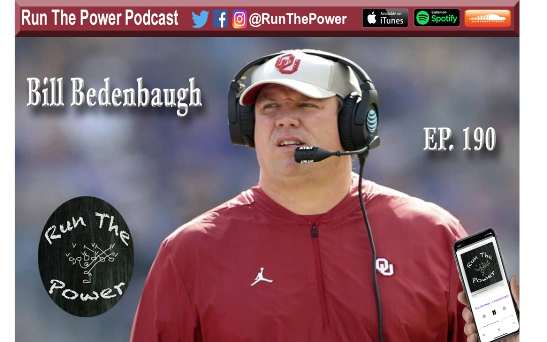 """Bill Bedenbaugh – O-Line Development at Oklahoma Ep. 190"" Run The Power : A Football Coach's Podcast"
