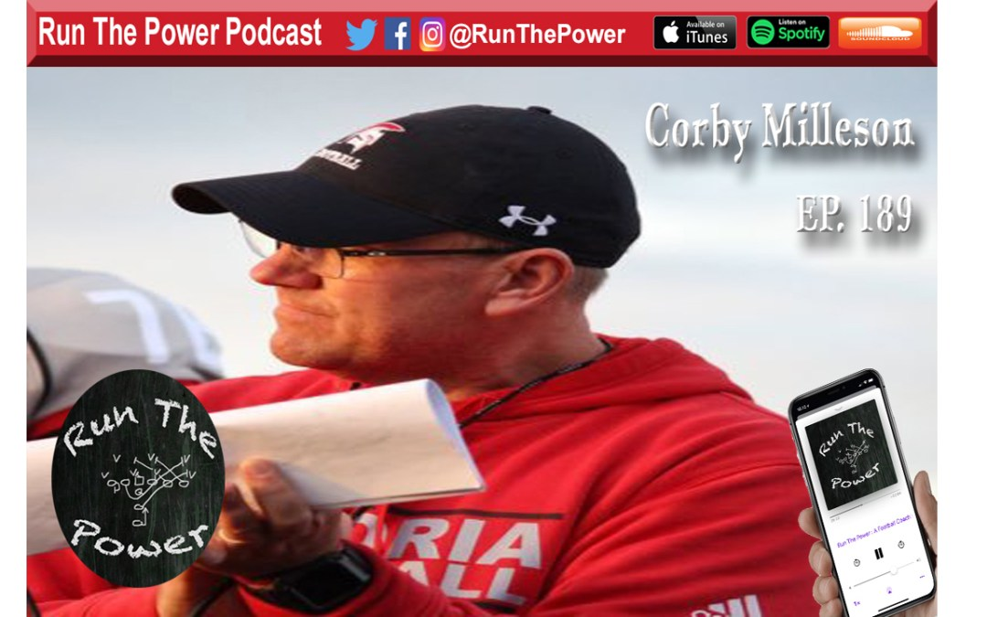 """Corby Milleson – Head Coach Emporia HS Ep. 189"" Run The Power : A Football Coach's Podcast"