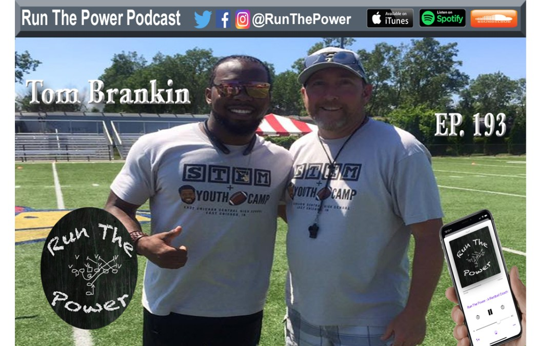 """Tom Brankin – Installing & Running the Gun T Ep. 193"" Run The Power : A Football Coach's Podcast"