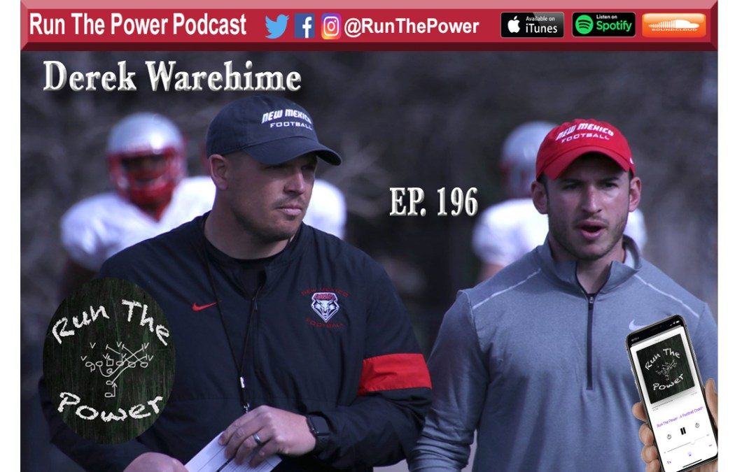 """Derek Warehime – New Mexico Offensive Coordinator Ep. 196"" Run The Power : A Football Coach's Podcast"